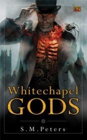 book cover of Whitechapel Gods by S. M. Peters
