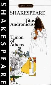 book cover of Shakespeare: Titus Andronicus and Timon of Athens (Signet Classic) by William Shakespeare