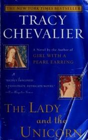 book cover of The lady and the unicorn by Tracy Chevalier