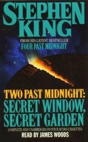 book cover of Secret Window, Secret Garden : Two Past Midnight (Four Past Midnight) by Stephen King