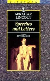book cover of Abraham Lincoln Speeches & Letters (Everyman's Library (Paper)) by Peter Parish