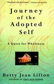 book cover of Journey of the adopted self by Betty Jean Lifton