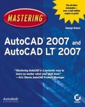 book cover of Mastering AutoCAD 2007 and AutoCAD LT 2007 by George Omura