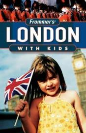 book cover of Frommer's London with Kids (Frommer's) by Rhonda Carrier
