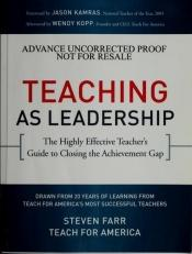 book cover of Teaching As Leadership: The Highly Effective Teacher's Guide to Closing the Achievement Gap by Teach For America