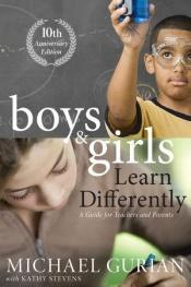 book cover of Boys and girls learn differently! : a guide for teachers and parents by Michael Gurian