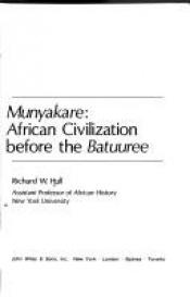 book cover of Munyakare: African Civilization Before the Batuuree by Richard W. Hull