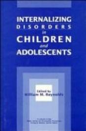 book cover of Internalizing Disorders in Children and Adolescents (Wiley Series on Personality Processes) by