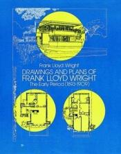 book cover of Drawings and plans of Frank Lloyd Wright by Frank Lloyd Wright