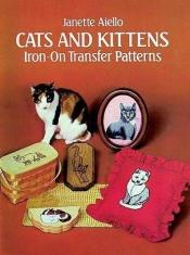 book cover of Cats and Kittens Iron-on Transfer Patterns by Janet Aiello
