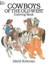book cover of Cowboys of the Old West Coloring Book by David Rickman