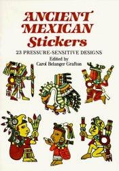 book cover of Ancient Mexican Stickers: 23 Pressure-Sensitive Designs by