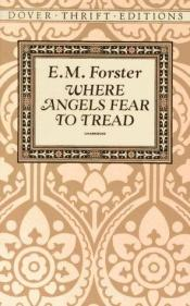 book cover of Where Angels Fear to Tread by Edward-Morgan Forster