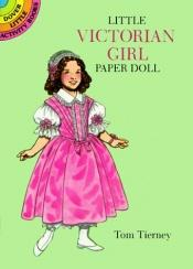 book cover of Little Victorian Girl Paper Doll by Tom Tierney
