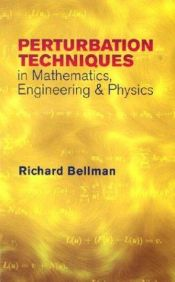 book cover of Perturbation Techniques in Mathematics, Engineering and Physics (Dover Books on Physics) by Richard Ernest Bellman