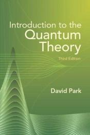 book cover of Introduction to the Quantum Theory (Pure & Applied Physics) by David Park