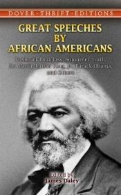 book cover of Great speeches by African Americans : Frederick Douglass, Sojourner Truth, Dr. Martin Luther King, Jr., Barack Obama, and others by James Daley