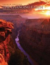 book cover of The Changing Earth: Exploring Geology and Evolution (with Physical GeologyNOW) by James S. Monroe