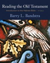 book cover of Reading the Old Testament: Introduction to the Hebrew Bible - Textbook Only by Barry L. Bandstra