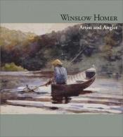 book cover of Winslow Homer, Artist and Angler by Patricia Junker