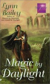 book cover of Magic by Daylight (Magical Love) by Lynn Bailey