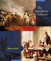 book cover of The Surrender at Yorktown (Cornerstones of Freedom. Second Series) by Melissa Whitcraft
