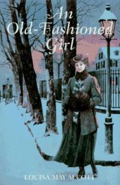 book cover of An Old-Fashioned Girl by Louisa May Alcott