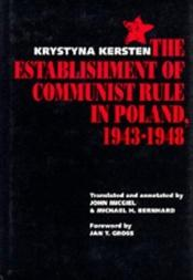 book cover of The Establishment of Communist Rule in Poland, 1943-1948 (Societies and Culture in East-Central Europe) by Krystyna Kersten