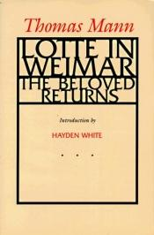 book cover of Lotte in Weimar: The Beloved Returns by Thomas Mann