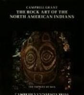 book cover of rock art of the North American Indians by Campbell Grant