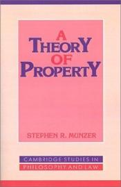 book cover of A Theory of Property (Cambridge Studies in Philosophy and Law) by Stephen R. Munzer