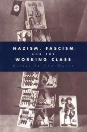 book cover of Nazism, fascism and the working class by Tim Mason