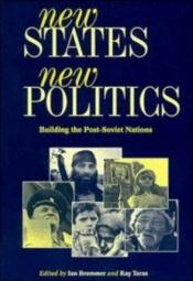 book cover of New States, New Politics : Building the Post-Soviet Nations by Ian Bremmer