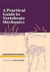 book cover of A practical guide to vertebrate mechanics by Christopher McGowan