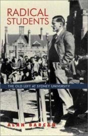 book cover of Radical Students: The Old Left at Sydney University by Alan Barcan