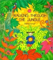 book cover of Walking Through the Jungle by Debbie Harter