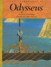 book cover of The Adventures Of Odysseus by Neil Philip