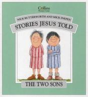 book cover of Two Sons (Stories Jesus Told) by Nick Butterworth