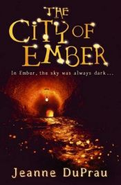 book cover of The City of Ember by Jeanne DuPrau