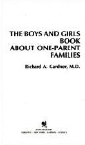 book cover of The Boys and Girls Book About One-Parent Families by author not known to readgeek yet