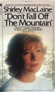 book cover of Don't Fall Off the Mountain by Shirley MacLaine