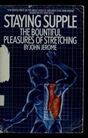 book cover of STAYING SUPPLE (New Age) by John Jerome