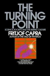 book cover of The turning point : science, society, and the rising culture by Fritjof Capra