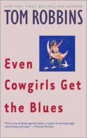 book cover of Even Cowgirls Get the Blues by Tom Robbins