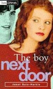 book cover of The Boy Next Door (Love Stories) by Janet Quin Harken