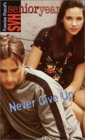 book cover of Never give up by Francine Pascal