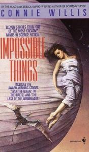 book cover of Impossible Things by Connie Willis