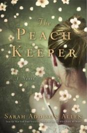 book cover of The Peach Keepe by Sarah Addison Allen