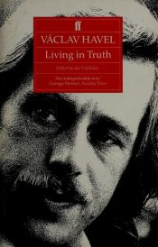 book cover of Václav Havel : living in truth : twenty-two essays published on the occasion of the award of the Erasmus Prize to Václav Havel by Václav Havel