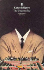 book cover of The Unconsoled by Kazuo Ishiguro